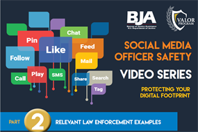 Image for Social Media Officer Safety—Part 2:  Relevant Law Enforcement Examples
