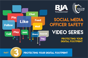 Image for Social Media Officer Safety—Part 3: Protecting Your Digital Footprint