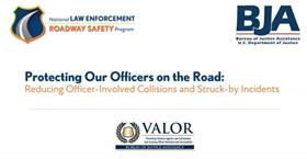 Image for Protecting Our Officers on the Road: Reducing Officer-Involved Collisions and Struck-by Incidents